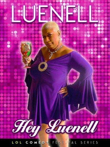 Luenell: Hey Luenell!