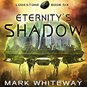 Eternity's Shadow: Lodestone, Book 6 | Mark Whiteway