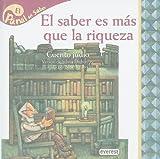 img - for El saber es mas que la riqueza / Knowledge is more than Wealth: Cuento Judio (Panal Del Saber / Honeycomb Know) (Spanish Edition) book / textbook / text book