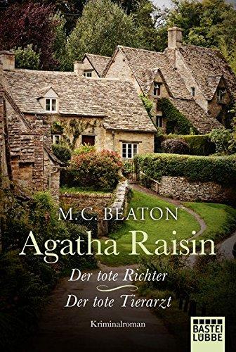 Beaton, M. C.: Agatha Raisin und der tote Richter/Agatha Raisin und der tote Tierarzt