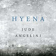 Hyena Audiobook by Jude Angelini Narrated by To Be Announced