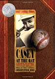 Casey at the Bat: A Ballad of the Republic Sung in the Year 1888 (Caldecott Honor Book)