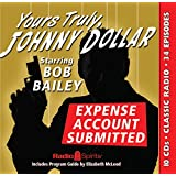 Yours Truly Johnny Dollar: Expense Account Submitted