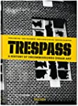 Trespass: A History of Uncommissioned...