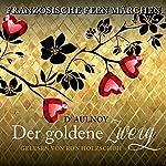 Der goldene Zweig (Französische Feenmärchen)   Marie Catherine D'Aulnoy