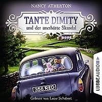 Tante Dimity und der unerhörte Skandal (Ein Wohlfühlkrimi mit Lori Shepherd 3) Hörbuch