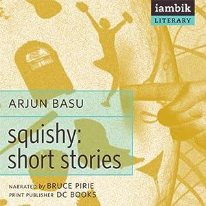 Squishy: Short Stories | [Arjun Basu]