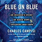 Blue on Blue: An Insider's Story of Good Cops Catching Bad Cops Hörbuch von Charles Campisi, Gordon Dillow - contributor Gesprochen von: Danny Campbell, Charles Campisi - prologue