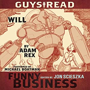 Will: A Story from Guys Read: Funny Business | [Adam Rex]