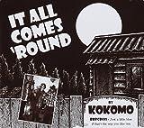 It All Comes Round By Kokomo (2013-10-07)