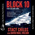 Block 10 Audiobook by Stacy Childs, David Niall Wilson Narrated by Corey M. Snow