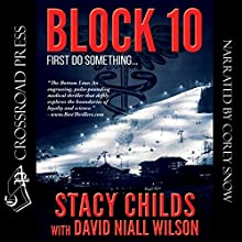 Block 10 (       UNABRIDGED) by Stacy Childs, David Niall Wilson Narrated by Corey M. Snow