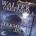Terminal Island Audiobook by Walter Greatshell Narrated by John Morgan