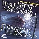 Terminal Island Audiobook by Walter Greatshell Narrated by John Morgan