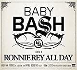 Baby Bash Ronnie Rey All Day
