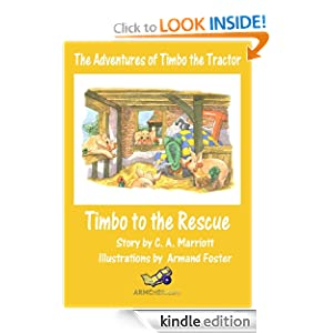 TIMBO TO THE RESCUE! (The Adventures of Timbo the Tractor)
