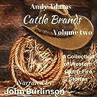 Cattle Brands: A Collection of Western Camp-Fire Stories, Volume 2 Hörbuch von Andy Adams Gesprochen von: John Burlinson