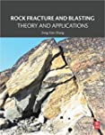 Rock Fracture and Blasting: Theory an...