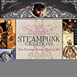 img - for 1, 000 Steampunk Creations: Neo-Victorian Fashion, Gear, and Art (1000 Series) [Paperback] [2011] (Author) Dr. Grymm, Barbe Saint John book / textbook / text book