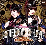 Somebody to love♪TWO-FORMULA