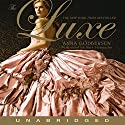 The Luxe Audiobook by Anna Godbersen Narrated by Nina Siemaszko