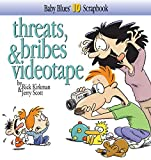 Threats, Bribes & Videotape (Baby Blues Scrapbook, No. 10) (0836267508) by Scott, Jerry