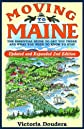 Moving to Maine, Updated and Expanded 2nd Edition: The Essential Guide to Get You There and What You Need to Know to Stay