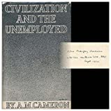 img - for Civilisation and the unemployed / by A. M. Cameron book / textbook / text book