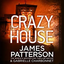 Crazy House Audiobook by James Patterson Narrated by Therese Plummer