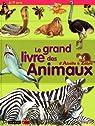 Le grand livre des animaux : D'Abeille � Z�bre par Farndon