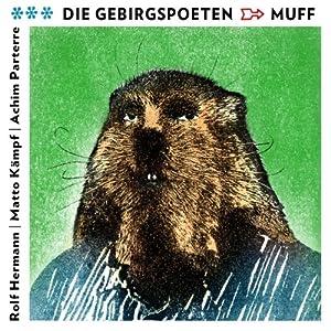 Die Gebirgspoeten: Muff | [Rolf Hermann, Matto Kämpf, Achim Parterre]