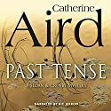 Past Tense Audiobook by Catherine Aird Narrated by Ric Jerrom