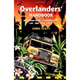 Overlanders' Handbook: Worldwide Route & Planning Guide (Car, 4WD, Van, Truck)by Chris Scott