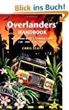 Overlanders' Handbook: Worldwide Route & Planning Guide (Car, 4WD, Van, Truck) (Trailblazer Guides)