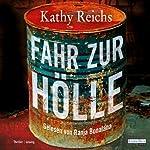 Fahr zur Hölle (Tempe Brennan 14) | Kathy Reichs