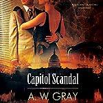 Capitol Scandal | A. W. Gray