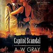 Capitol Scandal   [A. W. Gray]