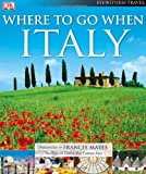 Where To Go When: Italy (Dk Eyewitness Travel)