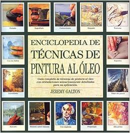 ENCICLOPEDIA DE TECNICAS DE PINTURA AL OLEO (Spanish) Paperback