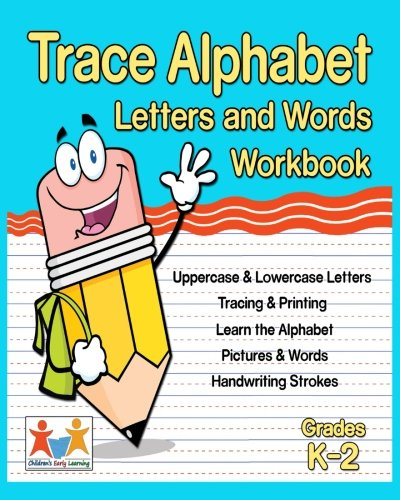 Trace Alphabet: Letters And Words Workbook: Lowercase and Uppercase Tracing Words and...