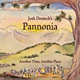Josh Deutsch's Pannonia Another Time Another Place