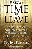 img - for When it's Time to Leave by Turrell, Dr. Jim(July 22, 2015) Paperback book / textbook / text book