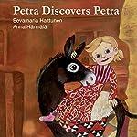 Petra Discovers Petra: Petra's Planet, Book 2 | Eevamaria Halttunen,Anna Harmala