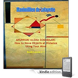 Anunnaki Ulema Godabaari: How to Move Objects at Distance Using Your Mind. (Lessons And Instructions On How To Acquire Anunnaki Ulema Supernatural Powers)
