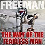 The Way of the Fearless Man: Getting the Life You Really Want |  PUA Freeman