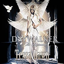 Daywalker - The Beginning: A Dark Fantasy Short Story Audiobook by Tessa Dawn Narrated by Emily Beresford