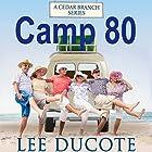 Camp 80 Hörbuch von Lee DuCote Gesprochen von: Wes Super