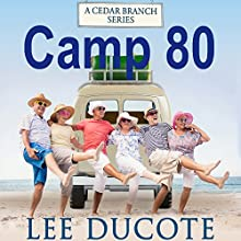 Camp 80 Audiobook by Lee DuCote Narrated by Wes Super