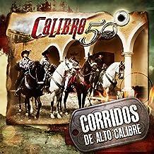 Calibre 50 - Corridos De Alto Calibre
