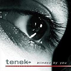 Tenek ? Blinded By You (Single)